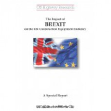 A Special Report: The Impact of Brexit On the UK Constructions Equipment Industry